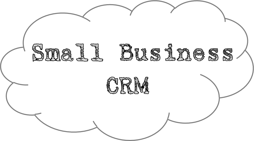 Small Business CRM: What Is It, Do I Need It and How Can It Help?
